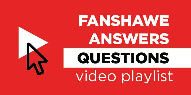 Fanshawe Answers Questions video playlist