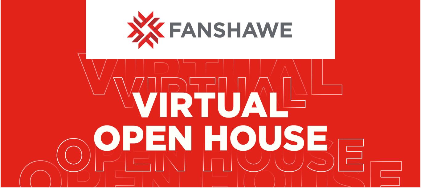 Fanshawe Virtual Open House