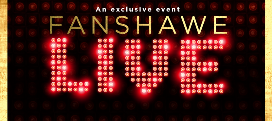 Fanshawe Live: an exclusive event